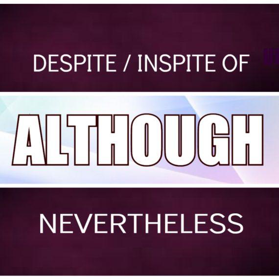 Despite, Although, Nevertheless – Има ли разлика и каква е тя?