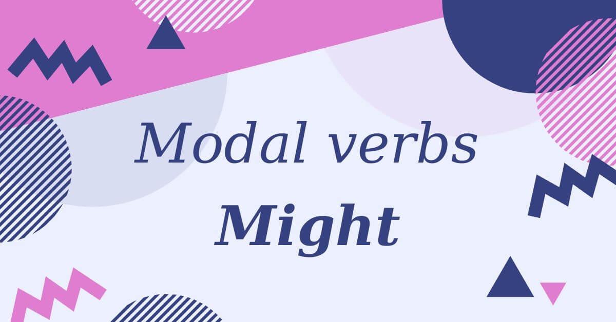 modal verbs might